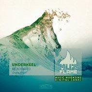 UnderKeel - Be Zoomed (Original Mix)