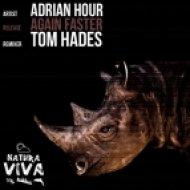 Adrian Hour - Again Faster (Tom Hades Remix)