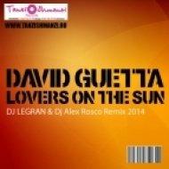 David Guetta - Lovers On The Sun (Dj Legran & Dj Alex Rosco Remix) (Dj Legran & Dj Alex Rosco Remix)