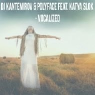 DJ Kantemirov & Polyface feat. Katya Slok - Vocalized (Original mix)