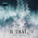 Redial - Don\'t You Feel (Original Mix)