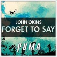 John Okins - Forget To Say (Original Mix)