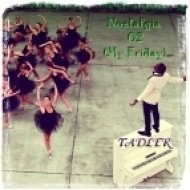 TADLER - Nostalgia 02 (My Friday)