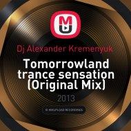 Dj Alexander Kremenyuk  - Tomorrowland trance sensation (Original Mix)