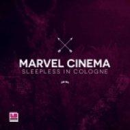 Marvel Cinema - Sleepless in Cologne (Original Mix)