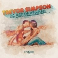 Trevor Simpson - Do You Remember (Club Mix)