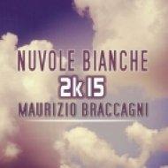 Maurizio Braccagni - Nuvole Bianche (2k15) (DJ Lhasa vs. Ma.Bra. Club Mix)