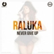 Raluka - Never Give Up (Extended Version)