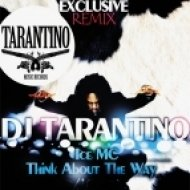 Ice Mc - Think About The Way (Dj Tarantino Remix)