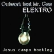 Outwork feat. Mr. Gee - Elektro (Jesus Campo Bootleg)
