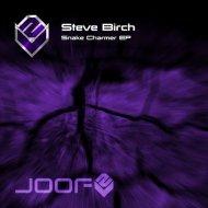 Steve Birch - Snake Charmer (Original Mix)