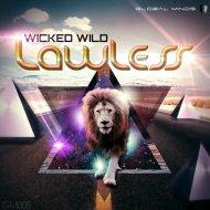 Wicked Wild feat. Kipi Vibration - Lawless (Original Mix)