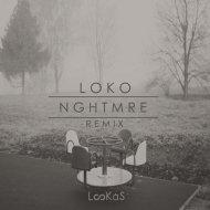 LooКas - Loko (NGHTMRE Remix)