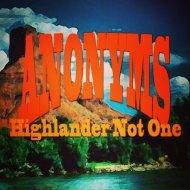 Anonyms - Higlander Not One (OIriginal Mix)