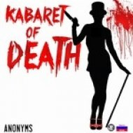 Anonyms - Kabaret Of Death (Original Mix)