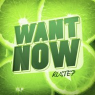 Rustep  - Want Now (Original mix)