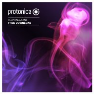 Protonica - Floating Joint (Original Mix)
