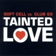 Soft Cell vs. Club 69 - Tainted Love (Radio Version)