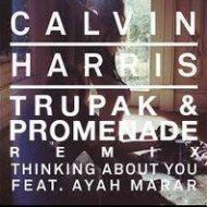 Calvin Harris feat. Ayah Marar - Thinking About You (Trupak & Promenade Remix) (DNB Remix)
