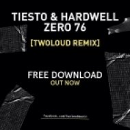 Tiesto & Hardwell - Zero 76 (Twoloud Remix)