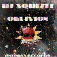 DJ Xquizit - Oblivion (Badrobot Remix)