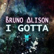Bruno Alison - I Gotta (Original mix)
