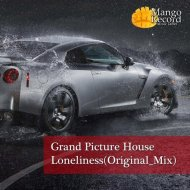 Grand Picture House - Loneliness (Original Mix)