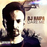 DJ Haipa - Dare Me (Club Mix)