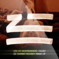 ZHU vs. Bodybangers - Faded  (DJ Johnny Rovsky Mashup)