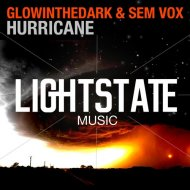 GLOWINTHEDARK & Sem Vox - Hurricane (Original Mix)