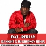 Iyaz - Replay (DJ Krupnov & DJ Night Club Mix) (DJ Krupnov & DJ Night Club Mix)
