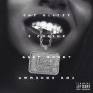Shy Glizzy - Awwsome (Feat. 2 Chainz & A$AP Rocky)