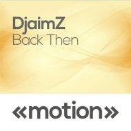 DjaimZ - Back Then (Original mix)