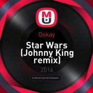 Ookay - Star Wars (Johnny King remix)