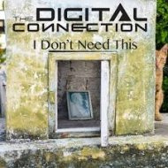 The Digital Connection - I Don\'t Need This (Original mix)