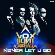 Voxlight feat. Kamelia - Never Let U Go (Radio Edit) (Original mix)