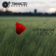 Juloboy - Cotton Love (Original Mix)