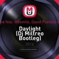 Kid Massive feat. Wesmile, David Puentez vs. Dj DNK - Daylight (Dj Miltreo Bootleg)