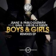 JSaNZ & Pablo Guzman feat Gina & Luis De La Fuente - Boys & Girls (Cartel Gang Remix)