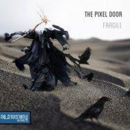 The Pixel Door - Fragile heart (Original mix)