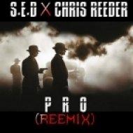 S.E.D x Chris Reeder - Pro (Reeder ReeMix)