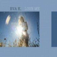 Eva K. - Love Me (Back2BackTM Remix)