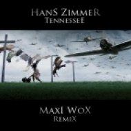 Hans Zimmer - Tennessee (Maxi Wox Remix)