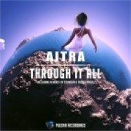 Aitra - Through It All (Tranceangel Uplifting Remix)