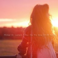 Michael St. Laurent - Now You Are Gone (ELKA Remix)