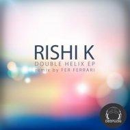 Rishi K. - Nothing Is Still Something (Fer Ferrari Remix)