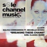 Saliva Commandos, Michelle Rivera - Breaking These Chains (Ezel Classic Remix)