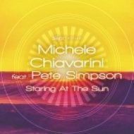 Michele Chiavarini, Pete Simpson - Staring At The Sun (Original Mix)
