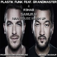 Plastik Funk feat. Grandmaster & R3HAB - Samurai (Ivan Mouse Mash Up)