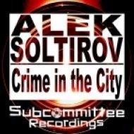 Alek Soltirov - Crime In The City (Ryan Truman Remix)